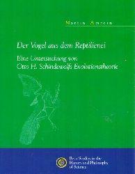 Amrein, Martin  Der Vogel aus dem Reptilienei (Eine Untersuchung von Otto H. Schindewolfs Evolutionstheorie)