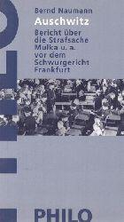 Naumann, Bernd  Auschwitz (Bericht über die Strafsache Mulka u.a. vor dem Schwurgericht Frankfurt)