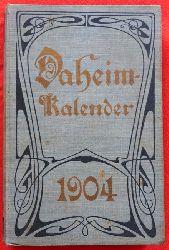Daheim (Red.):  Daheim-Kalender für das Deutsche Reich auf das Schaltjahr 1904 1. Ausgabe