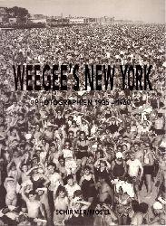Weegee, (d.i. Arthur Fellig)  Weegee`s New York Reportagen eines legendären Photographen 1935-1960
