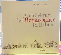 Bussagli, Marco  Architektur der Renaissance in Italien (Italian Renaissance Architecture. L Architecture de la Renaissance italienne. Architektur der Renaissance in Italien. De italiaanse Renaissance-Architectuur)