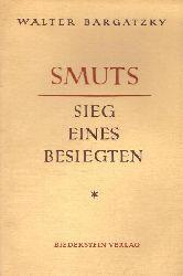 Bargatzky, Walter  Smuts. Sieg eines Besiegten (Rede)