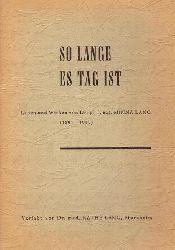 Lang, Minna - Lang, Käthe:  So lange es Tag ist (Leben und Wirken von Dr. phil. nat. Minna Lang (1891-1959)  1. Ausgabe