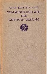 Vico, Gian Battista  Vom Wesen und Weg der giestigen Bildung. De Nostri Temporis Studiorum Ratione. Deutsch / Latein