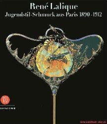 Schmuck - Brunhammer, Yvonne:  Rene Lalique. Jugendstil-Schmuck aus Paris 1890-1912 (Katalogbuch zur gleichnamigen Ausstellung im Bröhan-Museum Berlin)  1. Ausgabe
