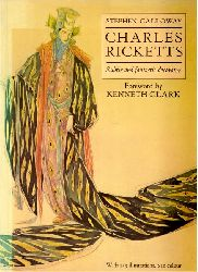 Calloway, Stephen:  Charles Ricketts. Subtle and fantastic decorator (Foreword by Kenneth Clark)  1st