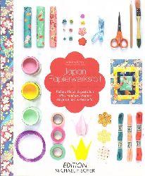 Klam, Adeline und Émilie Guelpa  Japan Papierwerkstatt (Falten, kleben & gestalten ; alles rund ums Papier ; Origami und vieles mehr)
