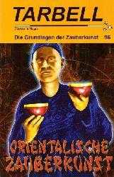 Fisher, Wolf  Tarbell. Course in Magic. Die Grundlagen der Zauberkunst 96 (Orientalische Zauberkunst)
