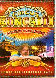 Circus Roncalli  Teatro Paradiso (Jahres-Illustrierte 2004)