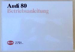Audi  AUDI 80 - Betriebsanleitung (mit Benzinmotoren (einschl. Katalysator), Diesel, Schalt- u. Automatikgetriebe und Allradantrieb (quattro)