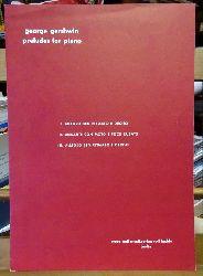 Gershwin, George  Preludes for Piano (I. Allegro ben Ritmato...; II. Andante con Moto e poco Rubato; III. Allegro ben Ritmato..)