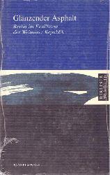 Jäger, Christian:  Glänzender Asphalt (Berlin im Feuilleton der Weimarer Republik)  1. Auflage