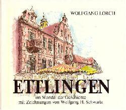 Lorch, Wolfgang  Ettlingen im Wandel der Geschichte