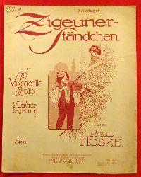 Hoske, Paul  Zigeuner-Ständchen Op. 9 (Für Violoncello-Solo mit Klavierbegleitung)
