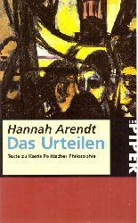 Arendt, Hannah:  Das Urteilen (Texte zu Kants politischer Philosophie. Hrsg. und mit einem Essay von Ronald Beiner. Aus dem Amerikan. von Ursula Ludz)