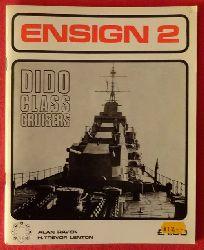 Raven, Alan und Trvor H. Lenton  Ensign 2: Dido Class Cruisers