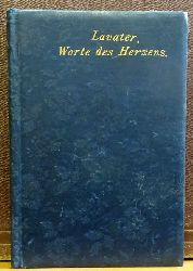 Lavater, Johann Kaspar:  Worte des Herzens (Für Freunde der Liebe und des Glaubens. Herausgegeben von C. W. (Christoph Wilhelm) Hufeland)