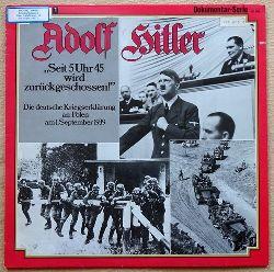 Hitler, Adolf  Seit 5 Uhr 45 Wird Zurückgeschossen! (Die deutsche Kriegserklärung an Polen am 1. September 1939)