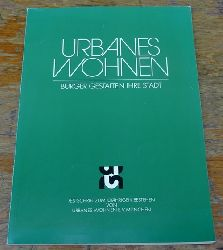 Urbanes Wohnen (Hg.)  Urbanes Wohnen. Bürger gestalten ihre Stadt (Festschrift zum 10jährigen Bestehen von Urbanes Wohnen e.V. München)