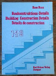 Banz, Hans  Baukonstruktionsdetails / Building Construction Details / Details de construction 1+2+3 (Zeichnungen aus der Praxis für die Praxis)