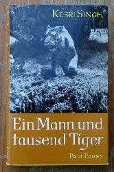 Singh, Kesri  Ein Mann und tausend Tiger (Tigerjagden in Indien. Erinnerungen eines indischen Jägermeisters am Hofe der Maharadschas von Gwalior und Jaipur)