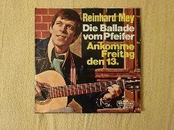Mey, Reinhard  Die Ballade vom Pfeifer / Ankomme Freitag den 13. (Single 45 U/min.)