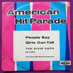 The Dixie Cups  People Say / Girls can tell (Single 45 UpM)