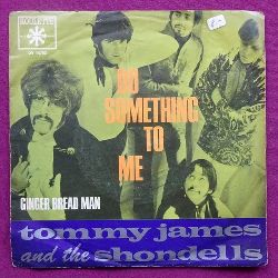 Tommy James and the Shondells  Do something to me / Ginger Bread Man (Single 45 UpM)