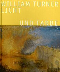 Költzsch, Georg W.  William Turner - Licht und Farbe (Ausstellung Folkwang Museum / Kunsthaus Zürich)