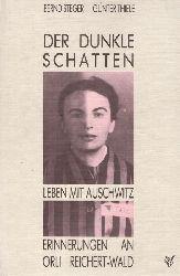Reichert-Wald, Orli; Bernd Steger und Peter Wald  Der dunkle Schatten (Leben mit Auschwitz; Erinnerung an Orli Reichert-Wald)