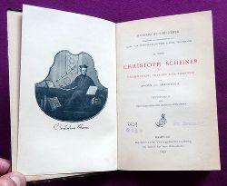 Braunmühl, Anton von  Christoph Scheiner als Mathematiker, Physiker und Astronom