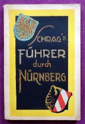 Fries, Walter  Schrags Führer durch Nürnberg (Mit einer geschichtlichen Einführung von Archivdirektor a.D. Dr. Ernst Mummenhoff)