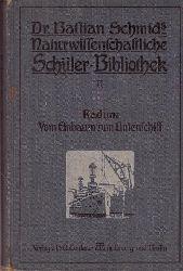 Radunz, Karl  Vom Einbaum zum Linienschiff (Streifzüge auf dem Gebiete der Schiffahrt und des Seewesens. Für mittlere und reife Schüler)