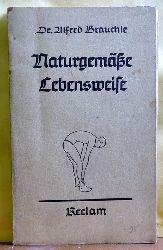 Brauchle, Alfred Dr.med.  Naturgemäße Lebensweise