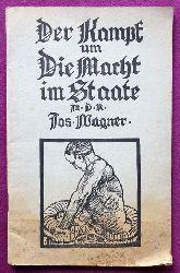 Wagner, Josef  Der Kampf um die Macht im Staate