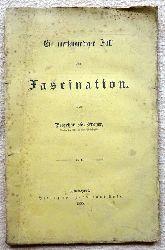 Preyer, William T.  Ein merkwürdiger Fall von Fascination