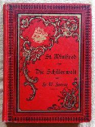 Farrar, Fr. W. (Frederic William)  St. Winifred oder Die Schülerwelt (a.d. Englisch v. J. Orth)