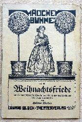 Binder, Helene  Weihnachtsfriede (Zur Weihnachtsfeier für Oberklassen, Mädchenschulen, Pensionate oder Jungfrauenvereine)