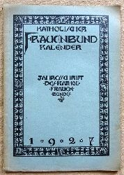 Katholischer Frauenbund Kalender für das Jahr 1927 (= IV. Jahrgang) (Jahresschrift des katholischen Frauenbundes