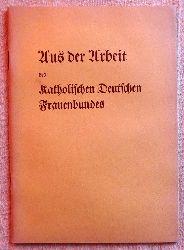 Aus der Arbeit des Katholischen Deutschen Frauenbundes Januar 1931 - Juni 1932