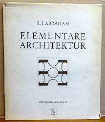 Abraham, R.J.  Elementare Architektur (Photographie Josef Dapra - aufgenommen mit Leica M 3 und Kodak Plus X)