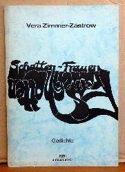 Zimmer-Zastrow, Vera  Schatten - Frauen, Frauen -Schatten (Gedichte)