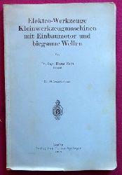 Fein, Hans  Elektro-Werkzeuge (Kleinwerkzeugmaschinen mit Einbaumotor und biegsame Wellen)
