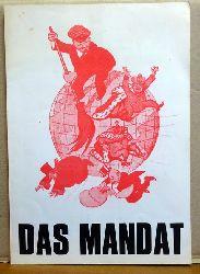 Erdmann, Nikolaj  Das Mandat (Eine satirische Komödie aus dem Jahre 1925, dt. Fassung Elisabeth Kottmeier u. Eaghor G. Kostezky. Premiere 29.12.1971)