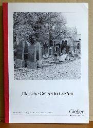 Magistrat der Universität Gießen  Jüdische Gräber in Giessen