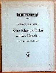 Finke, Fidelio F.  Zehn Klavierstücke zu vier Händen für Lehrer und Schüler