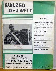 Pörschmann, Walter (Bearb.)  Walzer der Welt. Album weltberühmter Walzer für Akkordeon (Robrecht (Der Walzer der Welt); Brabant (Tiroler Walzer); Clothilde (Celeste); Peguri (Bourrasque); Pestalozza (Ciribiribin); Pörschmann (Akkordeon Träume); Vercolier (Mimi d`Amour)