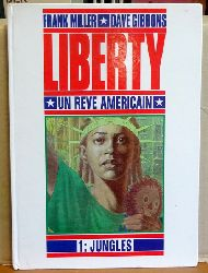 Miller, Frank und Dave Gibbons  LIBERTY un Reve Americain Vol. 1 - Jungles (Comic)