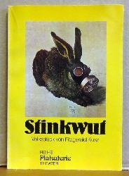 Kusz, Fitzgerald  Stinkwut (Volksstück)