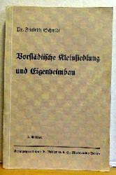 Schmidt, Friedrich  Vorstädtische Kleinsiedlung und Eigenheimbau